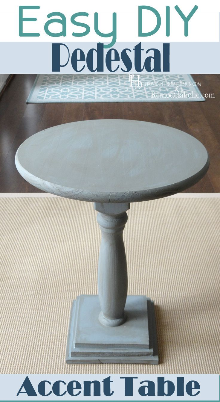 diy pedestal accent table tutorial make for end tables sides couch nightstands edge clock design black marble dining rona patio furniture ikea garden sheds living room small with