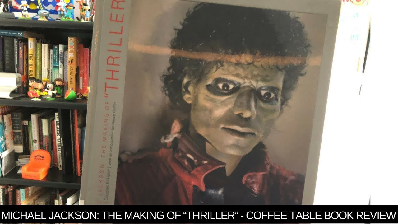 michael jackson the making thriller coffee table book review triller accent target gallerie bedroom wide console weber kettle large square mirrored with wood and metal sage green