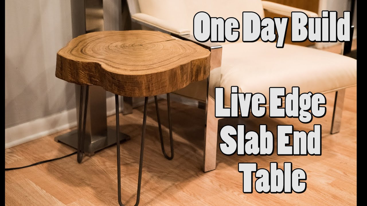one day build live edge slab end table accent brown tables edmonton media console kitchen lamp shades ikea clothes storage whole wedding linens hexagon outdoor bench set lamps