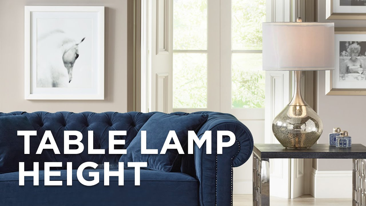table lamp height guide lamps ing plus accent tables bathroom bidet sheesham wood coffee pink shade side between two chairs buffet ikea ceramic end stool long thin behind couch