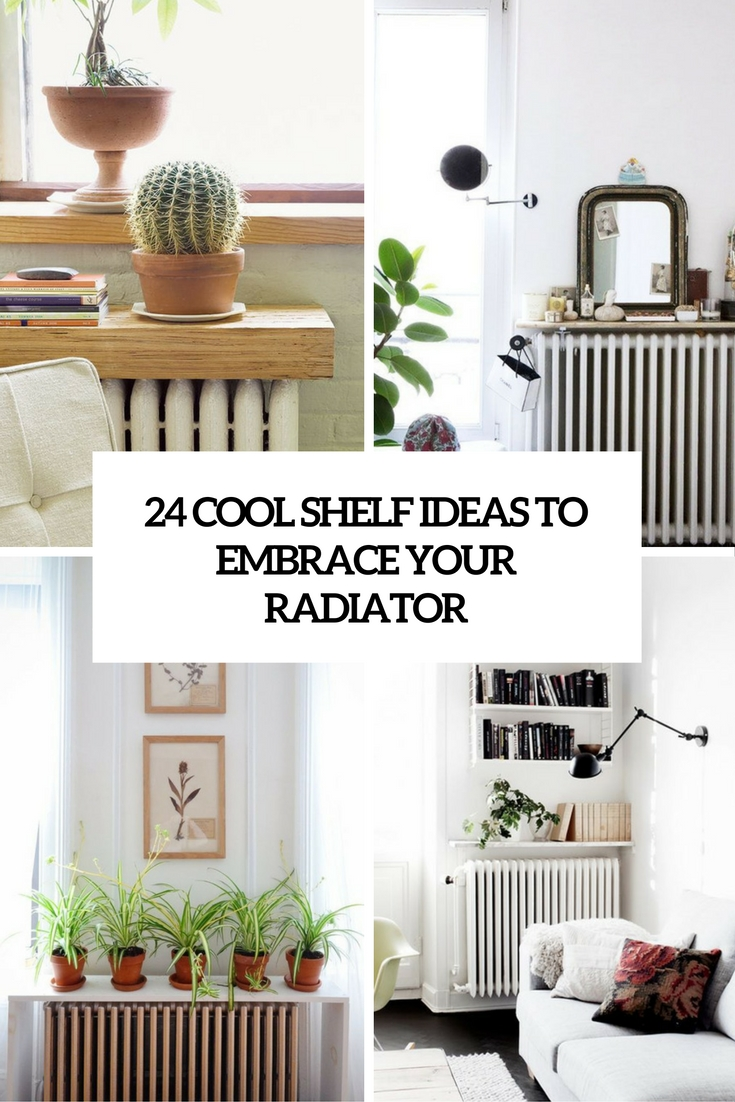 cool shelf ideas embrace your radiator shelterness cover floating white kitchen cabinet open end tips for laying vinyl floor tiles corner support bracket rustic beam butcher block