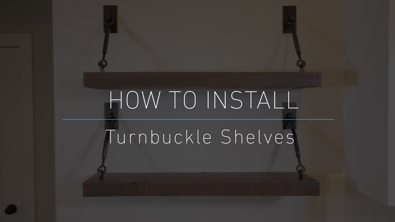 how install turnbuckle shelves diy floating shelf brackets media storage cabinet portable kitchen cabinets made from pallets organizer set wooden compartment shelving metal system